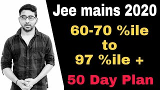 Jee mains 2020 50 days Strategy | Best Preparation plan | Jee mains preparation in 2 months