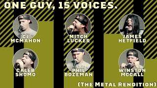 One Guy, 15 Voices (Metal Rendition)