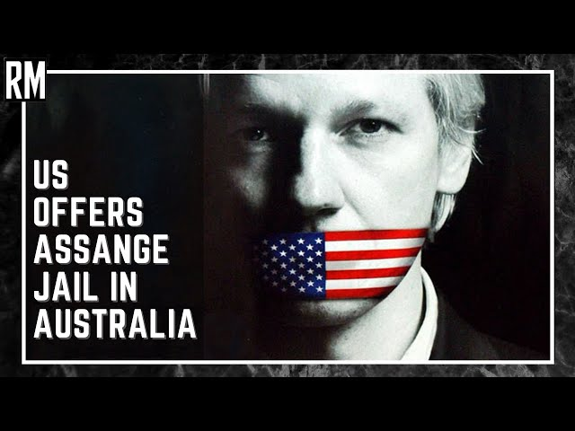 US Offers Assange Jail in Australia