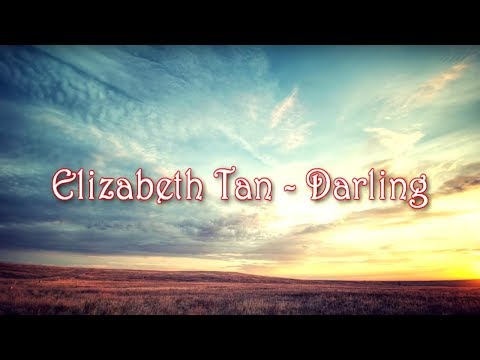 Elizabeth Tan - Darling (Music lyric)