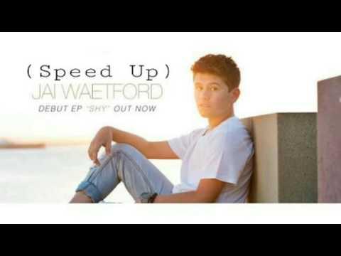 Jai Waetford - Shy(Speed Up)