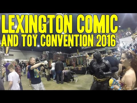 Lexington Comic & Toy Convention 2016 - Highlights Of Our ...