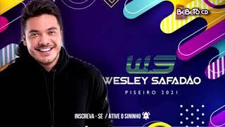 WESLEY SAFADÃO = PISEIRO 2021 ATUALIZOU DE NOVO