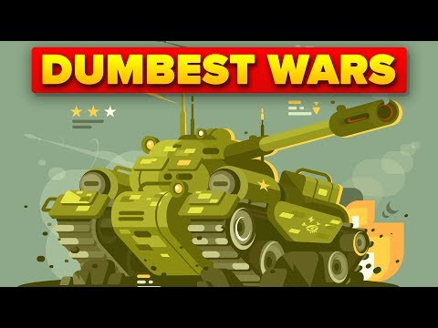 Dumbest Wars in the History of Mankind
