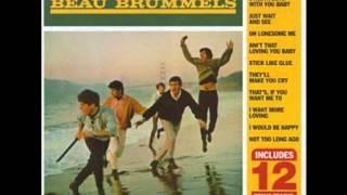 the beau brummels not too long ago