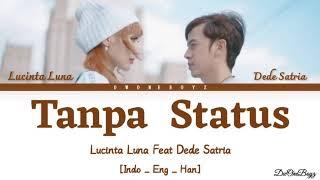 Download lagu Lucinta Luna Feat Dede Satria - Tanpa Status Lirik Terjemahan [Indo/Eng/Han] Lyrics MP3