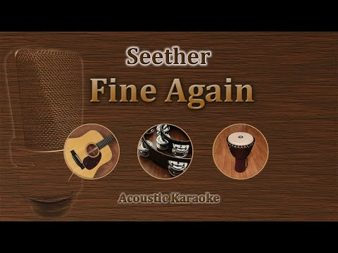 Fine Again - Seether (Acoustic Karaoke)