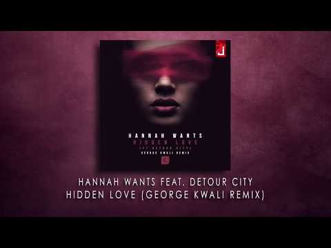 Hannah Wants feat Detour City - Hidden Love (George Kwali Remix)