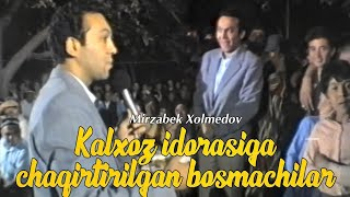 Mirzabek Xolmedov - Kalxoz idorasiga chaqirtirilgan bosmachilar