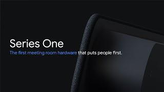 Introducing <b>Google Meet</b> hardware - Series One
