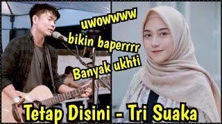 Download Banyak Ukhti guys !!! TETAP DISINI - TRI SUAKA (LIVE) DI MENOEWA KOPI JOGJA
