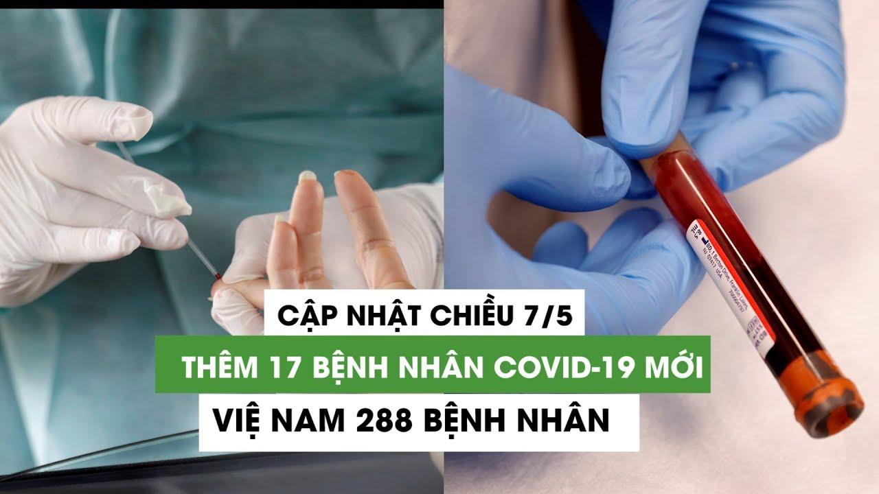 Chiều 7/5: Việt Nam bất ngờ có thêm 17 bệnh nhân nhiễm virus corona (Covid 19) mới