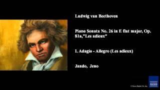 """Ludwig van Beethoven, Piano Sonata No. 26 in E flat major, Op. 81a, """"Les adieux"""""""