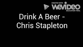 Drink A Beer - Chris Stapleton