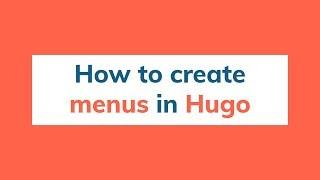How to create navigation menus in Hugo