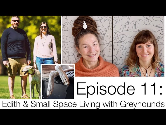 Episode11: Edith & Small Space Living with Greyhounds