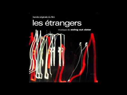 Les Etrangers Theme HD - Andy Connell, Swing Out Sister