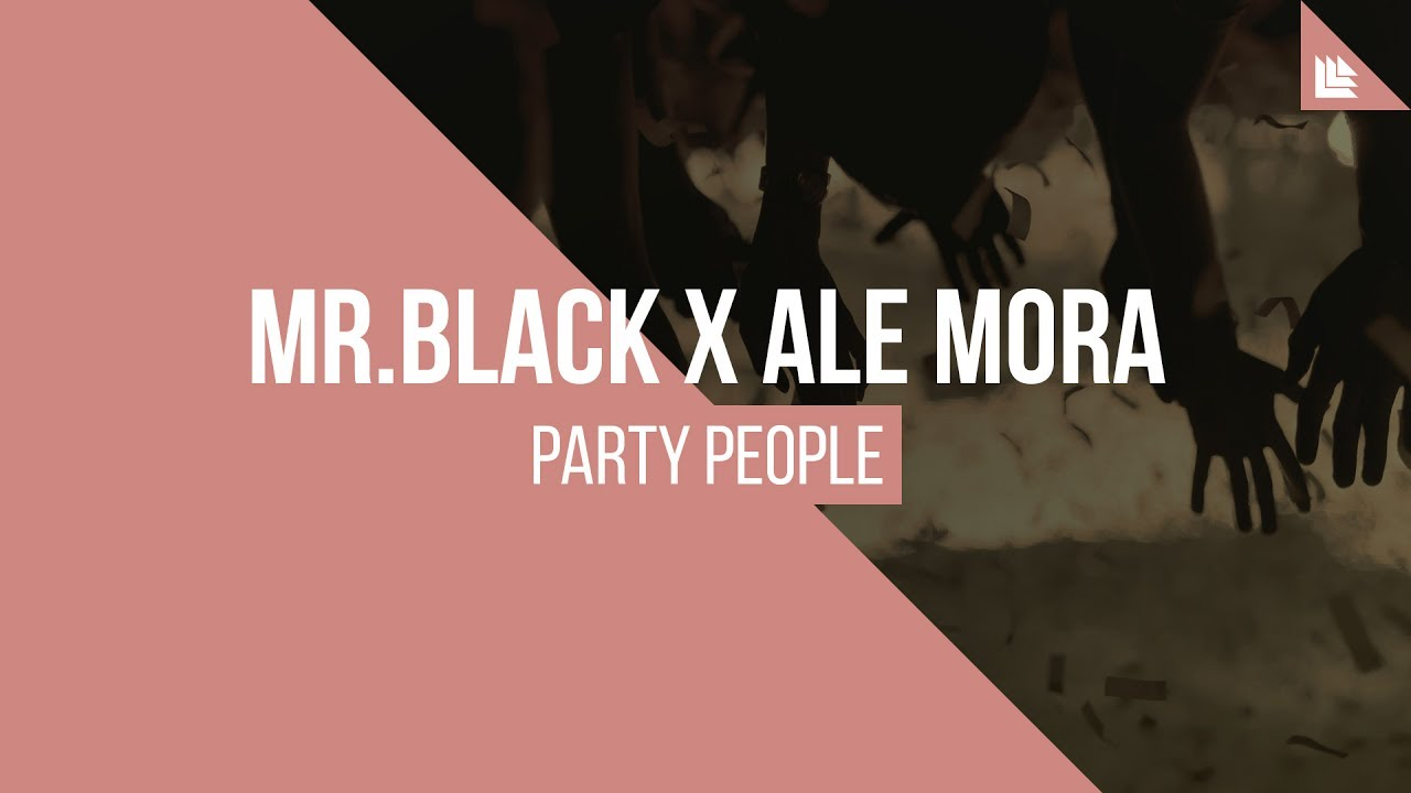 MR.BLACK x Ale Mora - Party People