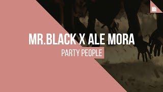 MR.BLACK x Ale Mora - Party People