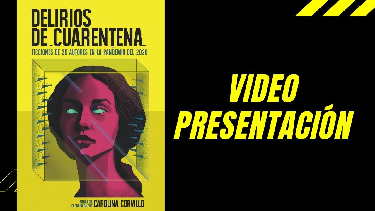 """Video presentación de """"Delirios de Cuarentena"""""""
