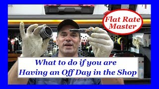 What to do if you are Having an Off Day in the Shop