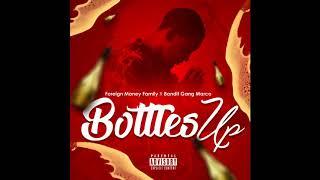 #TRENDING NEW MUSIC# Foreign Money Family - Bottles Up Ft Bandit Gang Marco