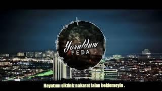Feda - Yoruldum (#SonKezAnkara)