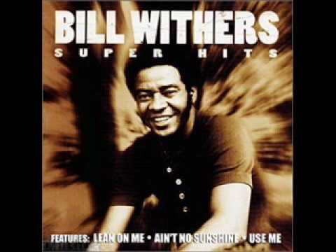 Bill Withers  Aint No Sunshine  Super HQ