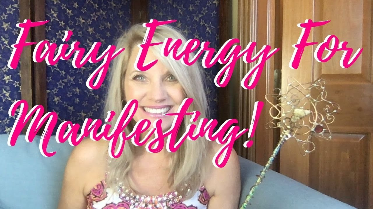 Fairy Energy For Manifesting!