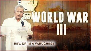 Rev. Dr. M A Varughese || World War III || 19.8.2018