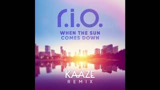 R.I.O. - When the Sun Comes Down (KAAZE Extended Remix)