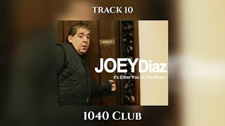 "Track 10 - Joey Diaz's ""It's Either You Or The Priest"" - 1040 Club"