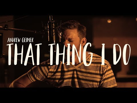 Andrew Geimer – 'That Thing I Do'