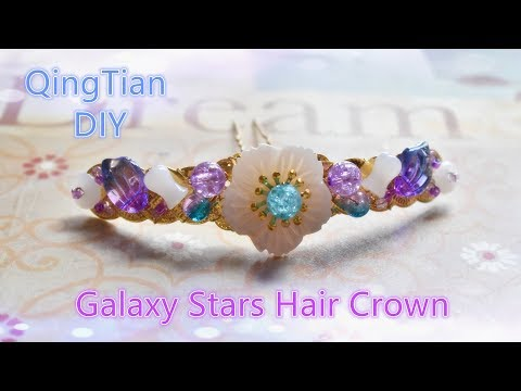 QingTian DIY - Hair Accessories Galaxy Stars Hair Crown Hair Sticks Hair Pins 星空之星王冠