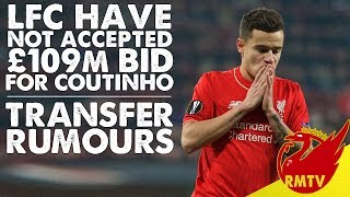 Liverpool Have NOT Accepted £109m Bid For Coutinho! | #LFC Daily News LIVE