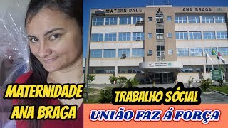TRABALHO SOCIAL E VOLUNTÁRIO #MATERNIDADE ANA BRAGA