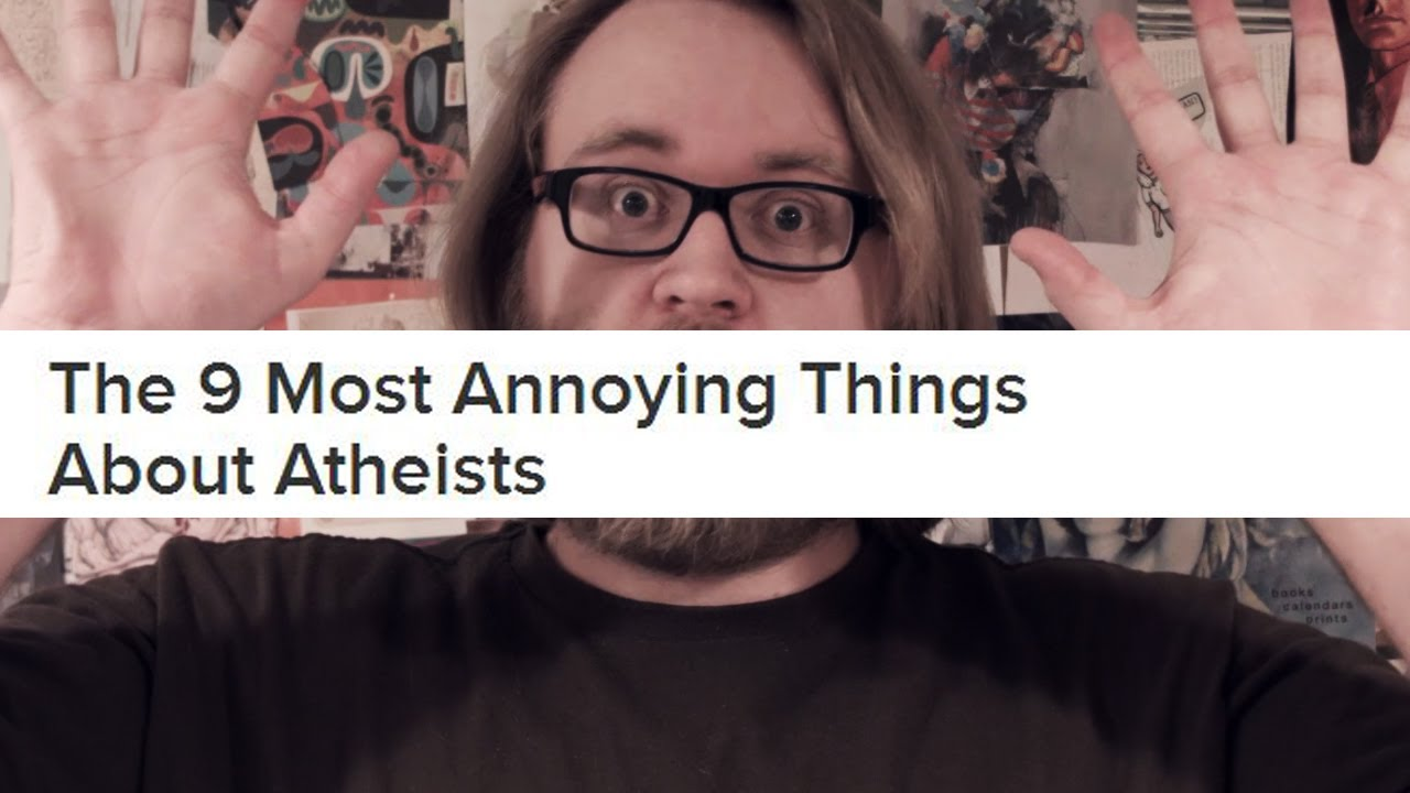 buzzfeed says atheists are annoying idiots youtube