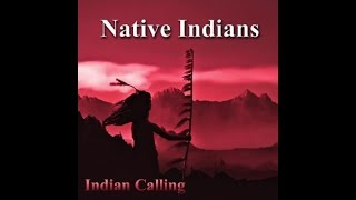 Indian Calling - My Precious Arrow - Native American Music
