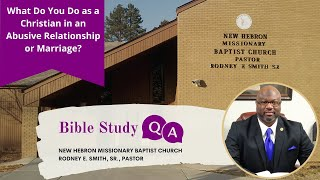 What Do You Do as a Christian in an Abusive Relationship or Marriage? | Bible Study Q & A