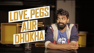Being Buddies : Love, Pegs Aur Dhokha | Being Indian