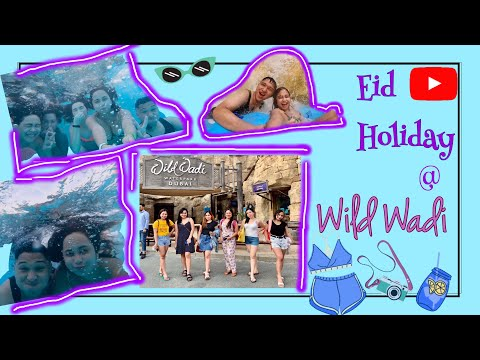 EID HOLIDAY SPENT AT WILD WADI WATERPARK DUBAI WITH FRIENDS
