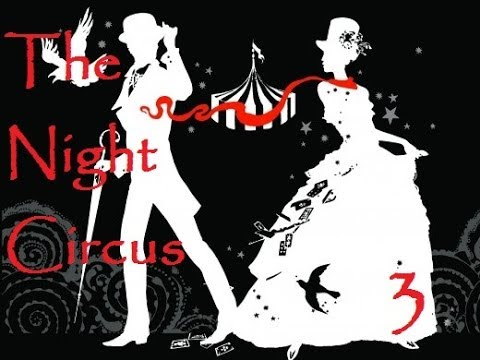 The Night Circus by Erin Morgenstern - Part three