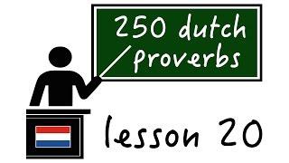 Dutch Sayings – 250 Dutch proverbs – Lesson 20
