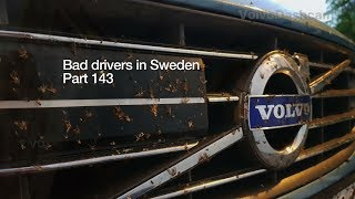 Bad Drivers in Sweden #143 mosquito attack, rolling backwards accident and speeding taxi