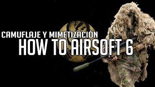 HOW TO AIRSOFT · VI · Camuflaje y Mimetización