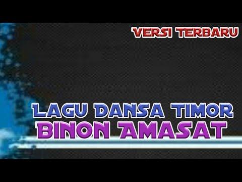 Lagu Dansa Timor Binon Amasat Versi Terbaru 2018