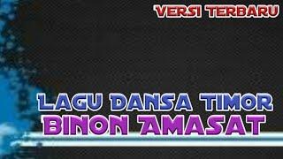 Lagu Dansa Timor Binon Amasat Versi Terbaru 2018 MP3