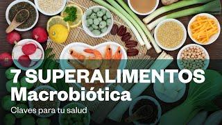 7 SUPERALIMENTOS [Macrobiótica]