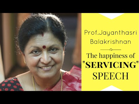 "The happiness of ""Servicing""  - Prof Jayanthasri Balakrishnan speech"