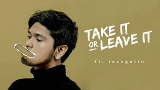 Video Petra Sihombing ft Incognito - Take It Or Leave It (Official Lyric Video) download MP3, 3GP, MP4, WEBM, AVI, FLV September 2018